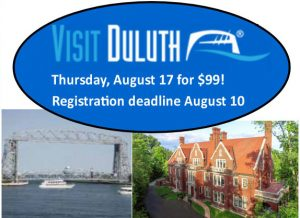 Visit Duluth, Thursday, August 17 for $99! Registration deadline August 10.